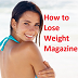 How To Lose Weight Magazine